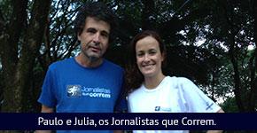 Paulo Vieira e Julia Zanolli, Jornalistas que Correm
